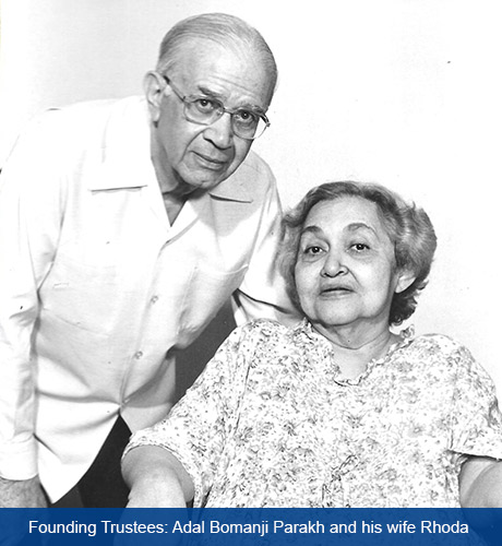 Founding Trustees Adal Bomanji Parakh and his wife Rhoda
